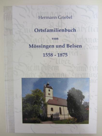 Ortsfamilienbuch Mössingen und Belsen 1558 bis 1875